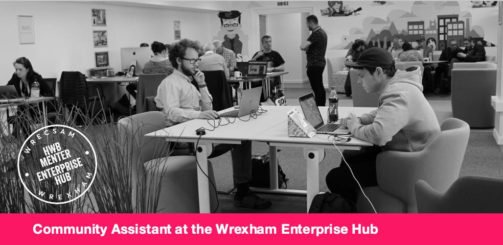 The Wrexham Enterprise Hub is Recruiting
