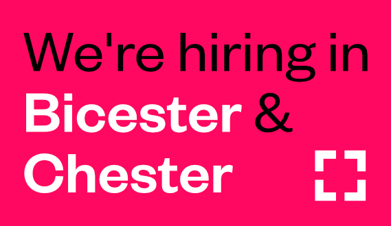 We're Recruiting Again – Join Our Bicester and Chester Teams!